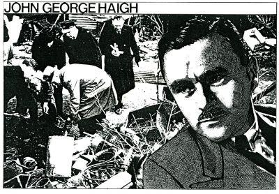 Серийный убийца Джон Хэйг — убийца с кислотной ванной.